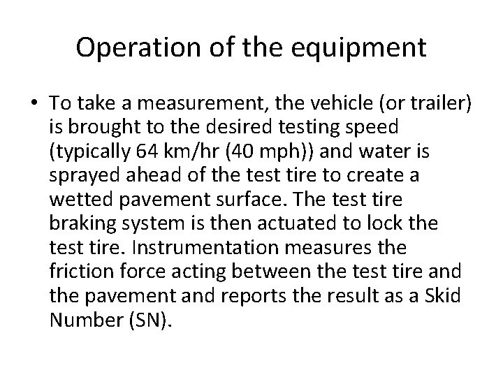 Operation of the equipment • To take a measurement, the vehicle (or trailer) is