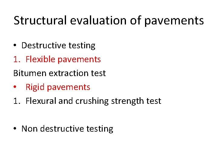 Structural evaluation of pavements • Destructive testing 1. Flexible pavements Bitumen extraction test •