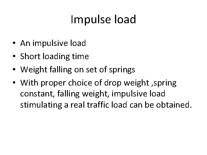 Impulse load • • An impulsive load Short loading time Weight falling on set