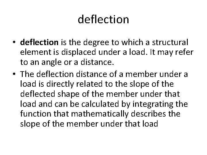 deflection • deflection is the degree to which a structural element is displaced under