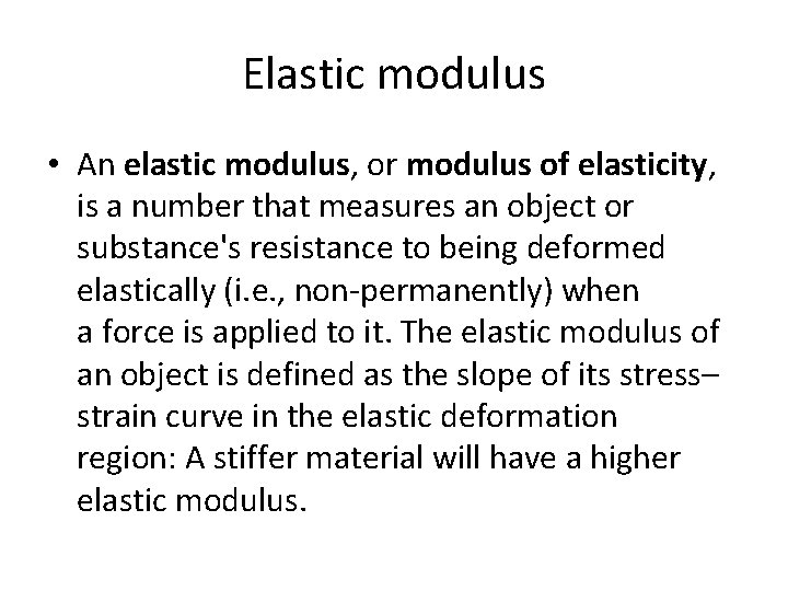 Elastic modulus • An elastic modulus, or modulus of elasticity, is a number that