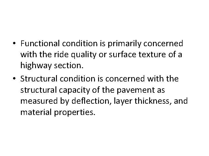 • Functional condition is primarily concerned with the ride quality or surface texture