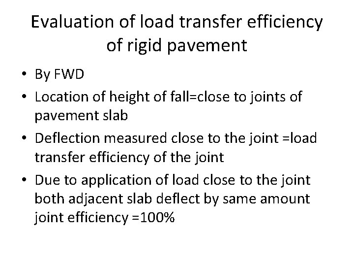 Evaluation of load transfer efficiency of rigid pavement • By FWD • Location of