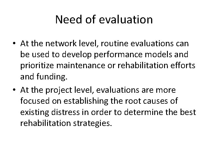 Need of evaluation • At the network level, routine evaluations can be used to