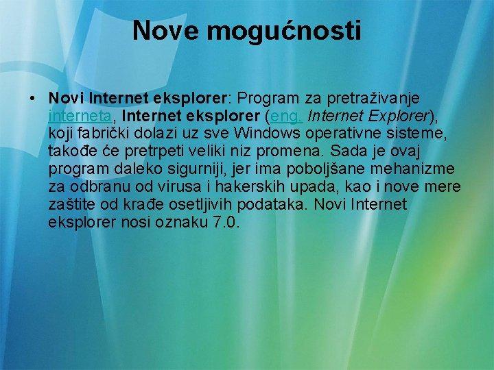 Nove mogućnosti • Novi Internet eksplorer: Program za pretraživanje interneta, Internet eksplorer (eng. Internet
