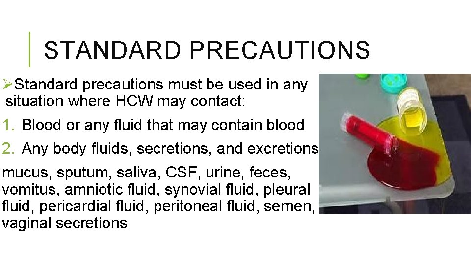 STANDARD PRECAUTIONS ØStandard precautions must be used in any situation where HCW may contact: