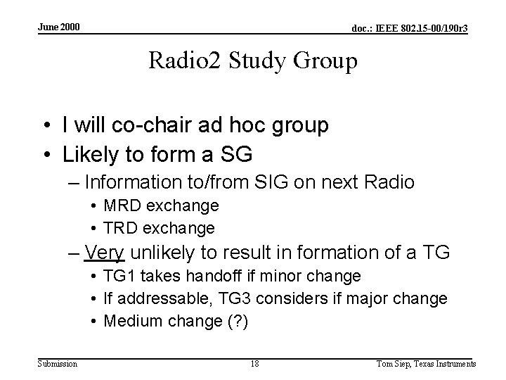 June 2000 doc. : IEEE 802. 15 -00/190 r 3 Radio 2 Study Group
