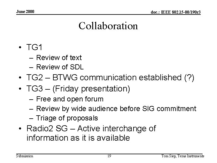 June 2000 doc. : IEEE 802. 15 -00/190 r 3 Collaboration • TG 1