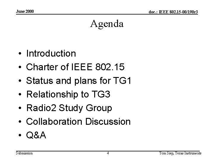 June 2000 doc. : IEEE 802. 15 -00/190 r 3 Agenda • • Introduction
