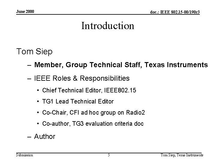 June 2000 doc. : IEEE 802. 15 -00/190 r 3 Introduction Tom Siep –