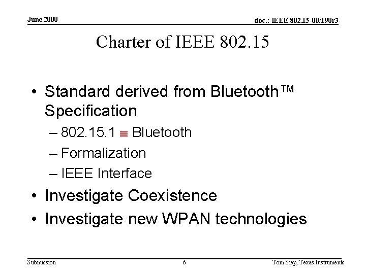 June 2000 doc. : IEEE 802. 15 -00/190 r 3 Charter of IEEE 802.