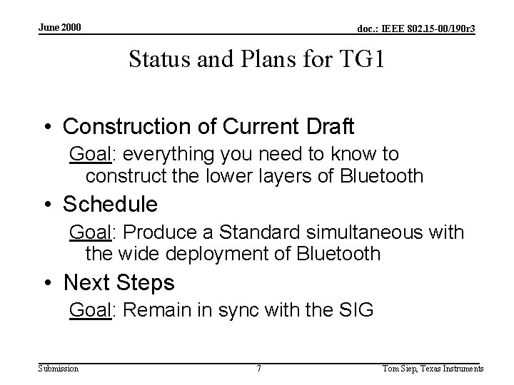 June 2000 doc. : IEEE 802. 15 -00/190 r 3 Status and Plans for