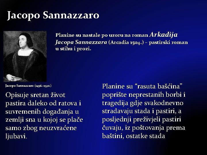 Jacopo Sannazzaro Planine su nastale po uzoru na roman Arkadija Jacopa Sannazzara (Arcadia 1504.
