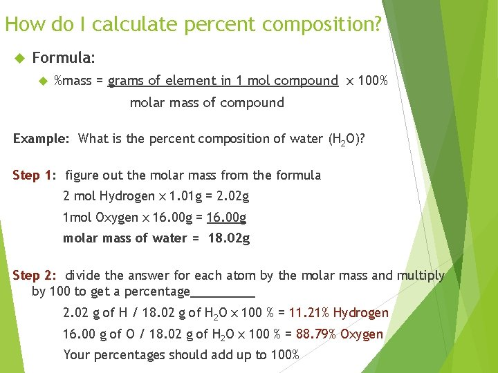 How do I calculate percent composition? Formula: %mass = grams of element in 1