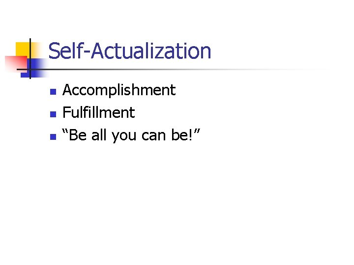 """Self-Actualization n Accomplishment Fulfillment """"Be all you can be!"""""""
