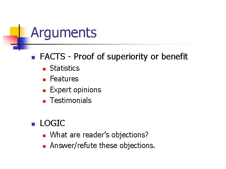 Arguments n FACTS - Proof of superiority or benefit n n n Statistics Features