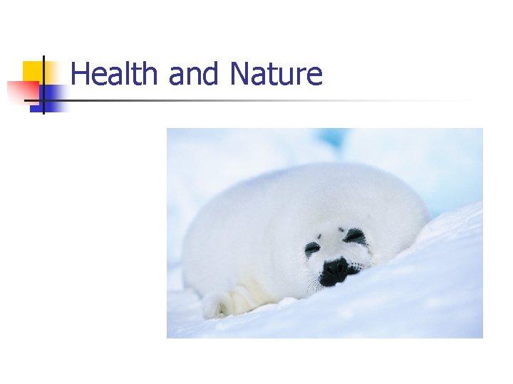 Health and Nature