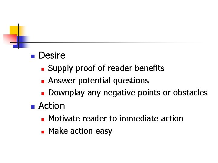 n Desire n n Supply proof of reader benefits Answer potential questions Downplay any