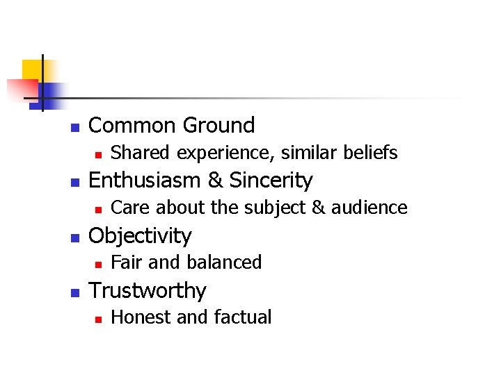 n Common Ground n n Enthusiasm & Sincerity n n Care about the subject