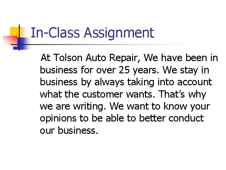 In-Class Assignment At Tolson Auto Repair, We have been in business for over 25