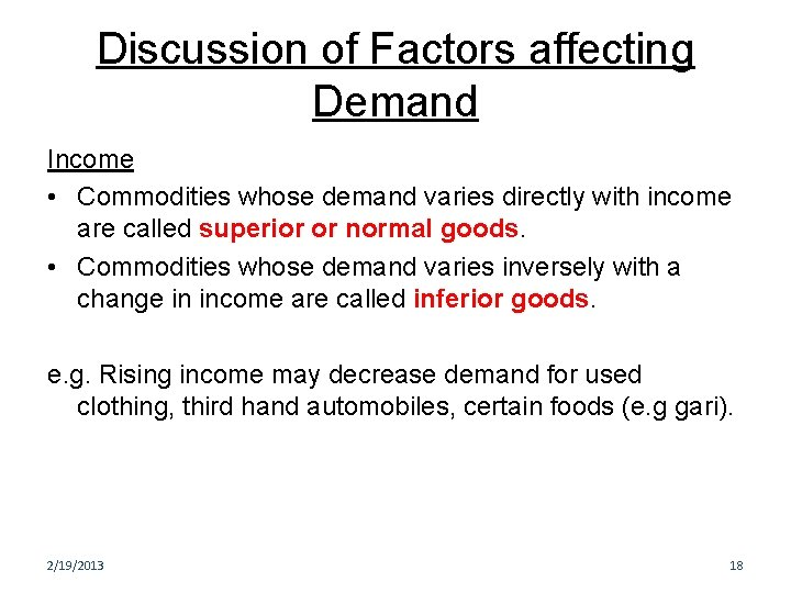 Discussion of Factors affecting Demand Income • Commodities whose demand varies directly with income