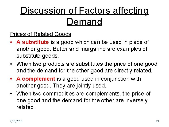 Discussion of Factors affecting Demand Prices of Related Goods • A substitute is a