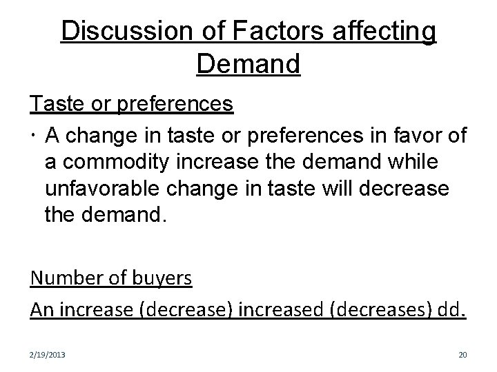 Discussion of Factors affecting Demand Taste or preferences A change in taste or preferences