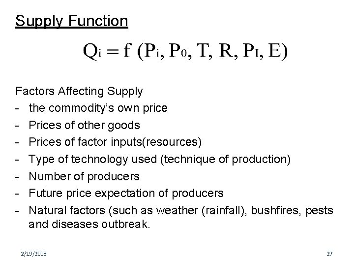 Supply Function Factors Affecting Supply - the commodity's own price - Prices of other