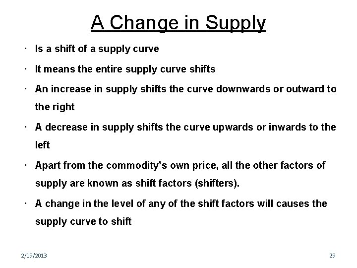 A Change in Supply Is a shift of a supply curve It means the