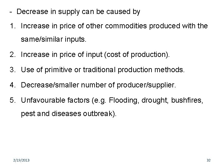 - Decrease in supply can be caused by 1. Increase in price of other