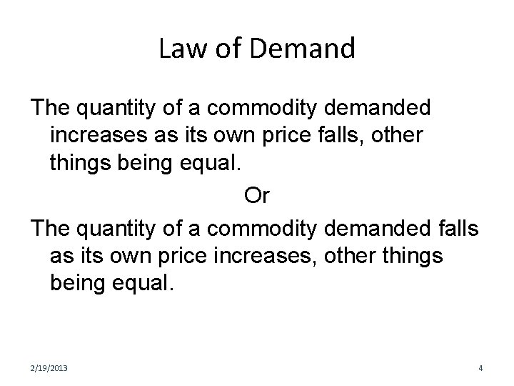 Law of Demand The quantity of a commodity demanded increases as its own price
