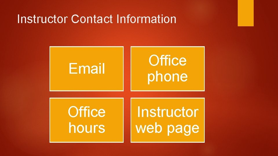 Instructor Contact Information Email Office phone Office hours Instructor web page