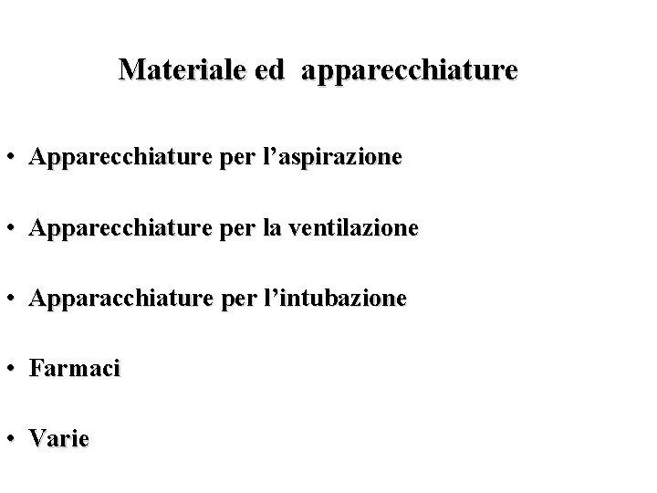 Materiale ed apparecchiature • Apparecchiature per l'aspirazione • Apparecchiature per la ventilazione • Apparacchiature