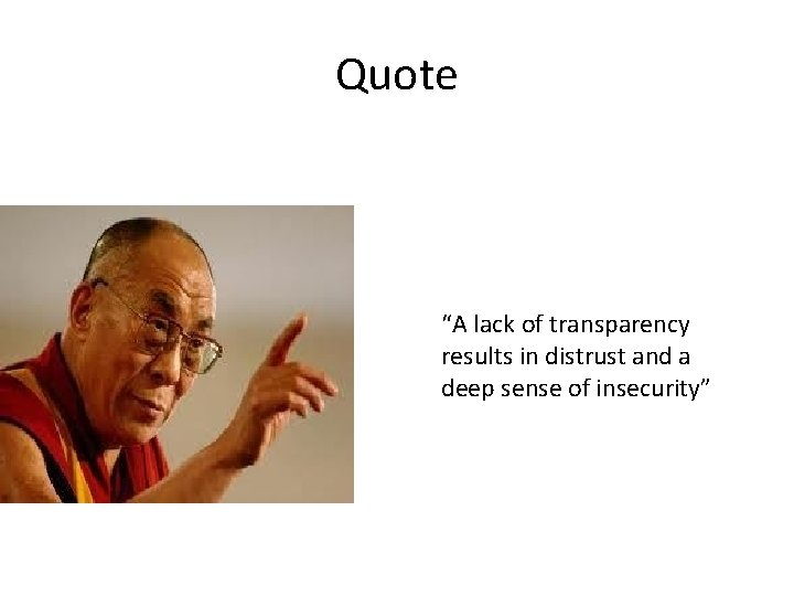 """Quote """"A lack of transparency results in distrust and a deep sense of insecurity"""""""