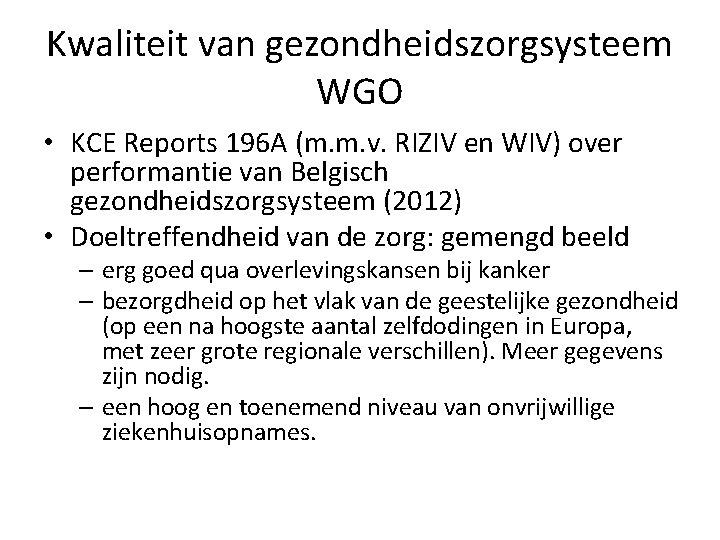 Kwaliteit van gezondheidszorgsysteem WGO • KCE Reports 196 A (m. m. v. RIZIV en