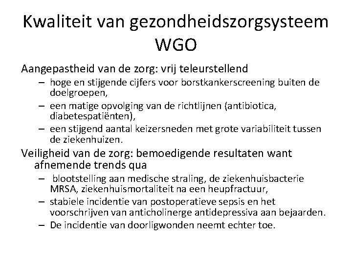 Kwaliteit van gezondheidszorgsysteem WGO Aangepastheid van de zorg: vrij teleurstellend – hoge en stijgende