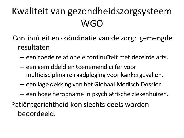 Kwaliteit van gezondheidszorgsysteem WGO Continuïteit en coördinatie van de zorg: gemengde resultaten – een