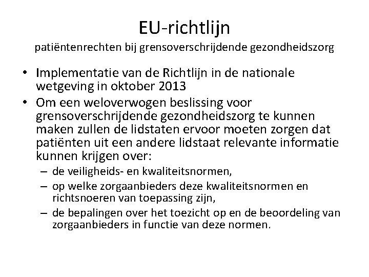 EU-richtlijn patiëntenrechten bij grensoverschrijdende gezondheidszorg • Implementatie van de Richtlijn in de nationale wetgeving
