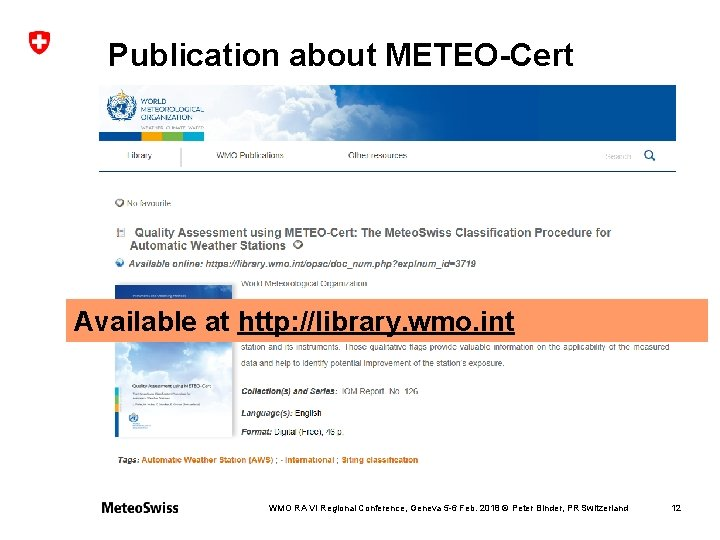 Publication about METEO-Cert Available at http: //library. wmo. int WMO RA VI Regional Conference,