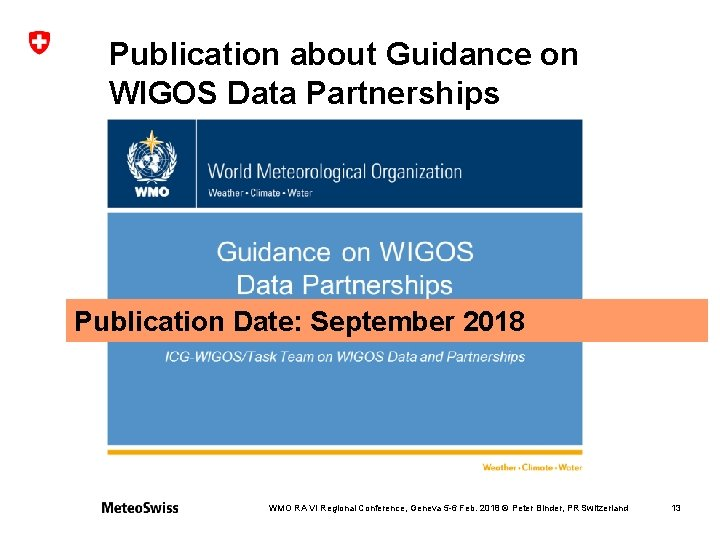 Publication about Guidance on WIGOS Data Partnerships Publication Date: September 2018 WMO RA VI