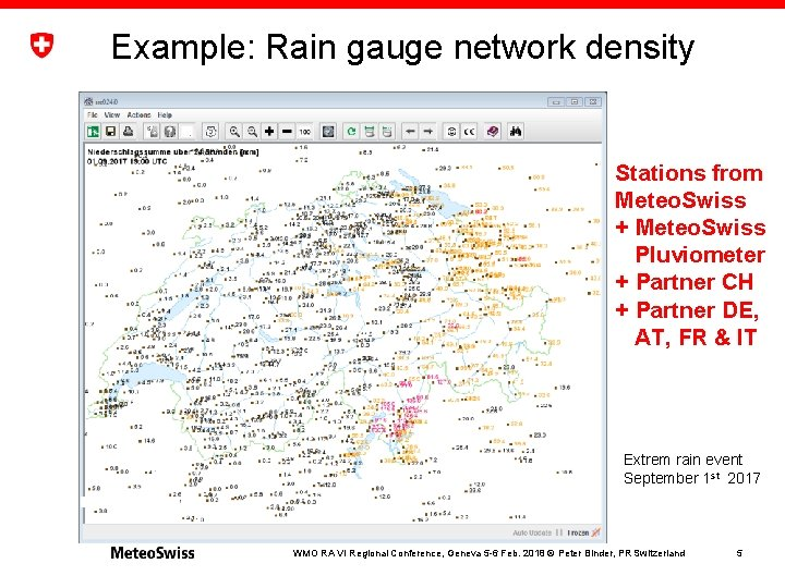 Example: Rain gauge network density Stations from Meteo. Swiss + Meteo. Swiss Pluviometer +