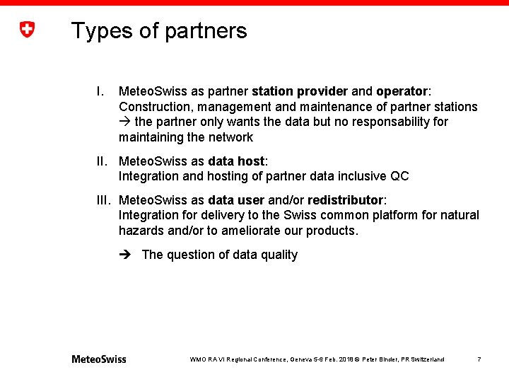 Types of partners I. Meteo. Swiss as partner station provider and operator: Construction, management