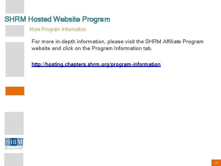 SHRM Hosted Website Program More Program Information For more in-depth information, please visit the