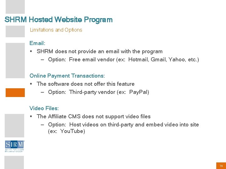 SHRM Hosted Website Program Limitations and Options Email: § SHRM does not provide an
