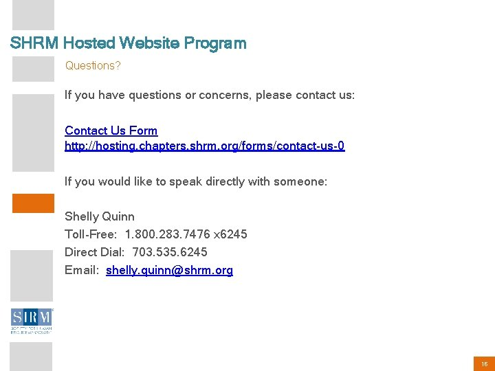 SHRM Hosted Website Program Questions? If you have questions or concerns, please contact us: