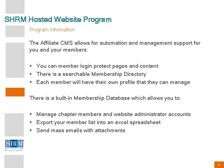 SHRM Hosted Website Program Information The Affiliate CMS allows for automation and management support