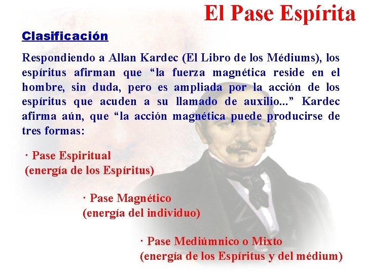 El Pase Espírita Clasificación Respondiendo a Allan Kardec (El Libro de los Médiums), los