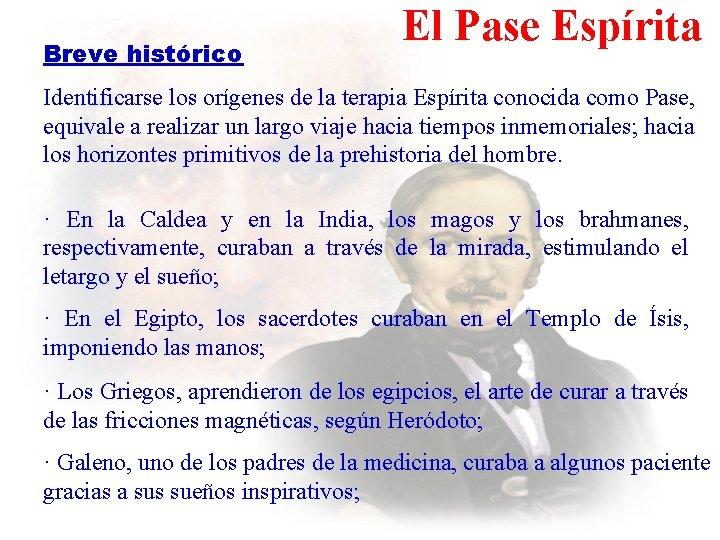 Breve histórico El Pase Espírita Identificarse los orígenes de la terapia Espírita conocida como