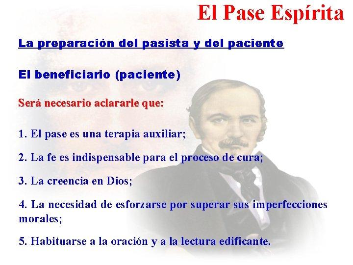 El Pase Espírita La preparación del pasista y del paciente El beneficiario (paciente) Será
