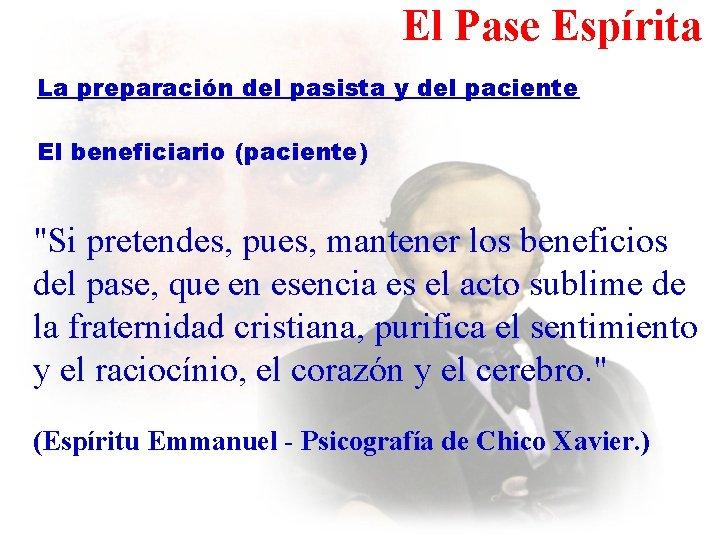 """El Pase Espírita La preparación del pasista y del paciente El beneficiario (paciente) """"Si"""